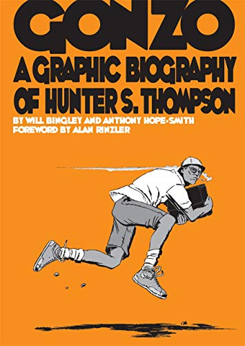 Gonzo: A Graphic Biography of Hunter S. Thompson: Hunter S.Thompson Biography (Graphic Biographies) from SelfMadeHero