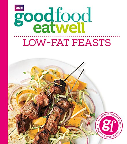 Good Food Eat Well: Low-fat Feasts from BBC Books