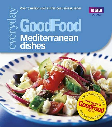 Good Food: Mediterranean Dishes: Triple-tested Recipes: 101 Mediterranean Dishes (GoodFood 101) from BBC Books