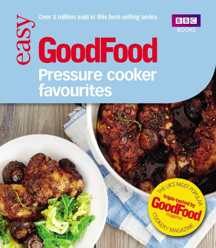 Good Food: Pressure Cooker Favourites from Ebury Publishing