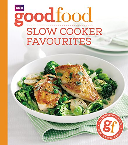 Good Food: Slow cooker favourites from BBC Books