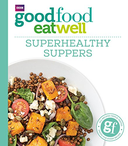 Good Food: Superhealthy Suppers (Good Food 101) from BBC Books