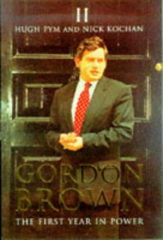 Gordon Brown: The First Year in Power from Bloomsbury Publishing PLC