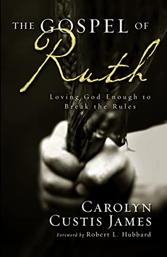 Gospel of Ruth The: Loving God Enough to Break the Rules from Zondervan