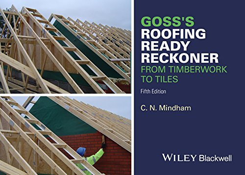 Goss's Roofing Ready Reckoner: From Timberwork to Tiles from John Wiley and Sons Ltd