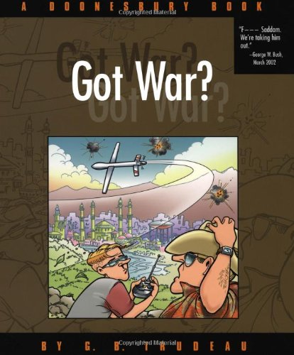 Got War?: A Doonesbury Book from Andrews McMeel Publishing