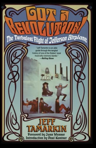 Got a Revolution!: The Turbulent Flight of Jefferson Airplane from Atria Books