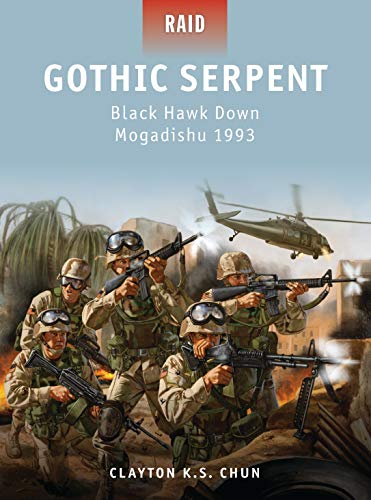 Gothic Serpent: Black Hawk Down Mogadishu 1993 (Raid) from Osprey Publishing
