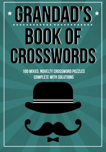Grandad's Book Of Crosswords: 100 novelty crossword puzzles from Createspace Independent Publishing Platform