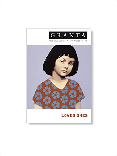 Granta 95: Loved Ones (Granta: The Magazine of New Writing) from Granta Books
