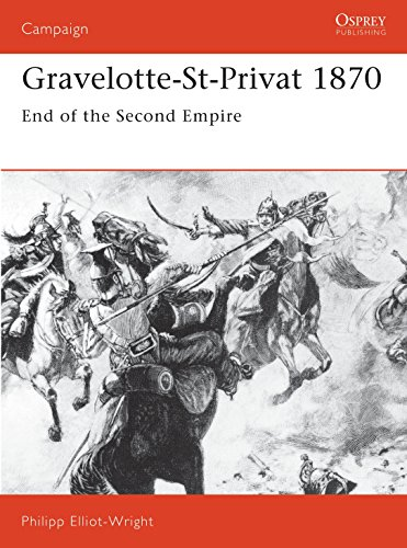 Gravelotte-St-Privat 1870: End of the Second Empire: No. 21 (Campaign) from Osprey Publishing
