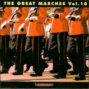 Great Marches, Vol.10