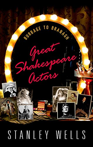 Great Shakespeare Actors: Burbage to Branagh from OUP Oxford