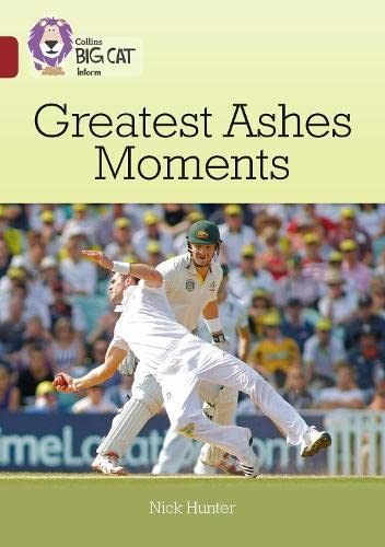 Greatest Ashes Moments: Band 14/Ruby (Collins Big Cat) from Collins