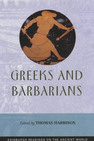 Greeks and Barbarians (Edinburgh Readings on the Ancient World) from Edinburgh University Press