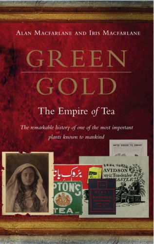 Green Gold: The Empire of Tea from Ebury Press