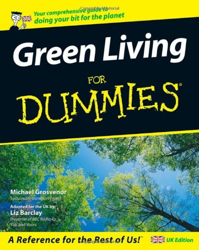 Green Living for Dummies (UK Edition) from John Wiley & Sons