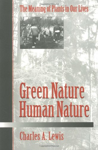 Green Nature/Human Nature: THE MEANING OF PLANTS IN OUR LIVES (Environment Human Condition) from University of Illinois Press