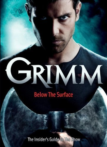 Grimm: Below the Surface: The Insider's Guide to the Show from Titan Comics