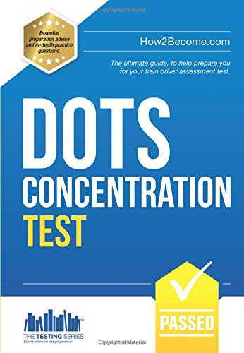 Dots Concentration Tests: The ultimate guide, to help prepare you for your train driver assessment test.: 1 (Testing Series) from How2become Ltd