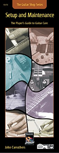 Guitar Shop -- Setup and Maintenance: The Player's Guide to Guitar Care (Handy Guide) from Alfred Music