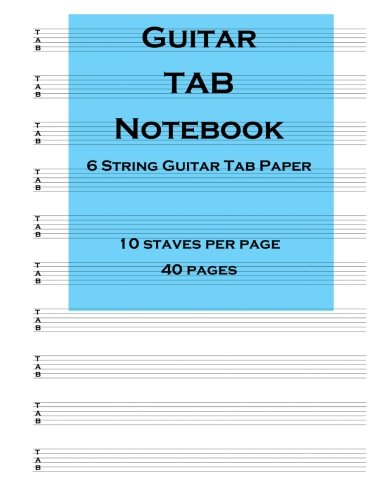 Guitar Tab Notebook: 6 string guitar TAB paper from Createspace