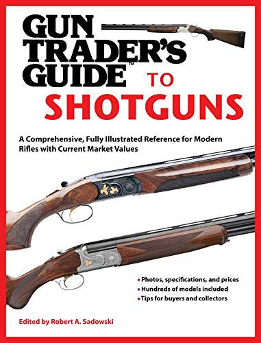 Gun Trader's Guide to Shotguns: A Comprehensive, Fully Illustrated Reference for Modern Shotguns with Current Market Values from KLO80