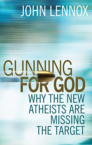 Gunning for God: Why the New Atheists are Missing the Target: A Critique of the New Atheism from Brand: Lion UK