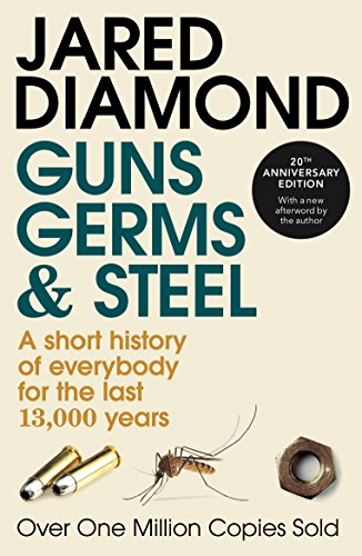 Guns, Germs and Steel: A short history of everybody for the last 13,000 years from Vintage