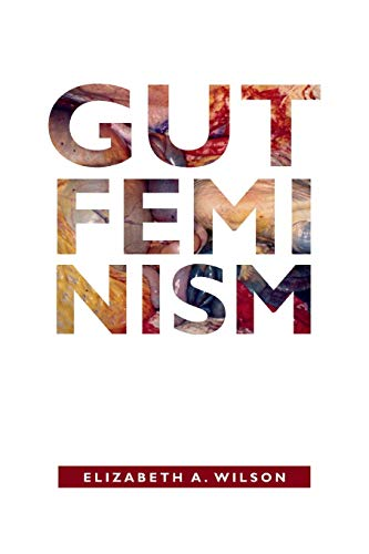 Gut Feminism (Next Wave: New Directions in Women's Studies) from Duke University Press Books