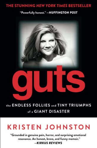 Guts: The Endless Follies and Tiny Triumphs of a Giant Disaster from Gallery Books