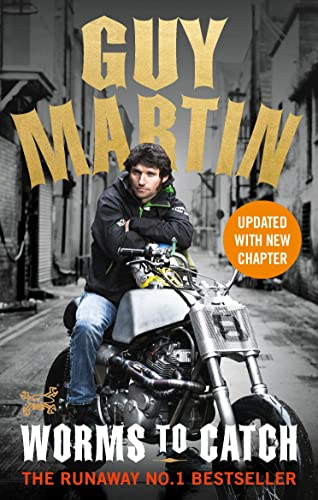 Guy Martin: Worms to Catch from Ebury Publishing
