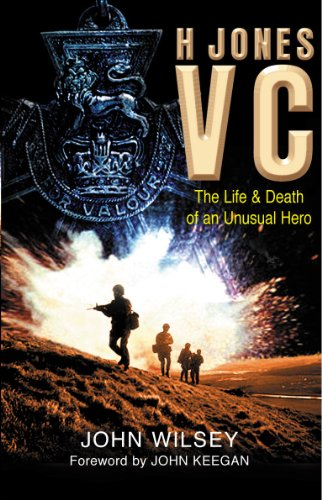 H Jones VC: The Life & Death of an Unusual Hero: The Life and Death of an Unusual Hero from Arrow