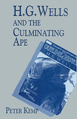 H. G. Wells and the Culminating Ape: Biological Imperatives and Imaginative Obsessions from Palgrave Macmillan
