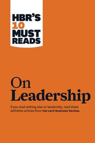 "HBR's 10 Must Reads on Leadership (with featured article ""What Makes an Effective Executive,"" by Peter F. Drucker) from KLO80"