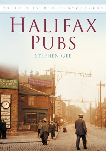 Halifax Pubs: Britain in Old Photographs (Images of England) from The History Press