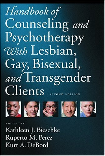 Handbook of Counseling and Psychotherapy with Lesbian, Gay, Bisexual, and Transgender Clients from American Psychological Assoc