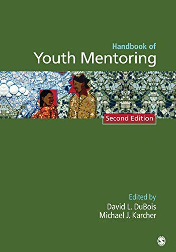 Handbook of Youth Mentoring (The SAGE Program on Applied Developmental Science) from SAGE Publications, Inc