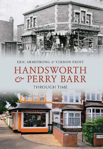 Handsworth & Perry Barr Through Time from Amberley Publishing