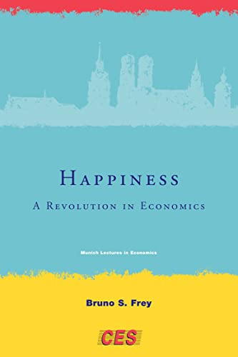 Happiness: A Revolution in Economics (Munich Lectures in Economics) from MIT Press
