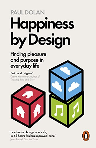 Happiness by Design: Finding Pleasure and Purpose in Everyday Life from Penguin