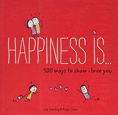Happiness Is . . . 500 Ways to Show I Love You: (Cute Boyfriend or Girlfriend Gift, Things I Love About You Book) from Chronicle Books