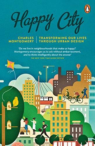 Happy City: Transforming Our Lives Through Urban Design from Penguin