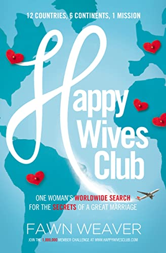 Happy Wives Club: One Woman's Worldwide Search for the Secrets of a Great Marriage from Thomas Nelson