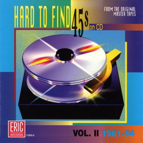 Hard to Find 45's on CD Vol.2: 1961-1964 from Various