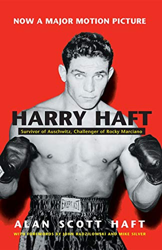 Harry Haft: Survivor of Auschwitz, Challenger of Rocky Marciano (Religion, Theology and the Holocaust) from Syrcause University Press