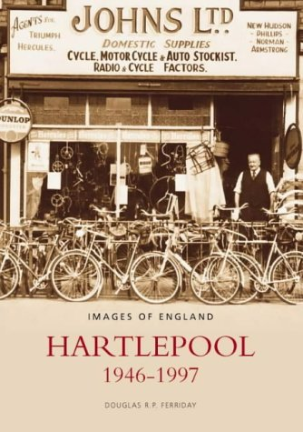 Hartlepool 1945-1997 (Archive Photographs: Images of England) from The History Press