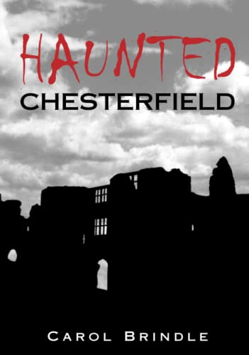 Haunted Chesterfield (Images of England S) from The History Press
