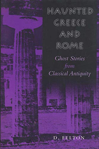Haunted Greece and Rome: Ghost Stories from Classical Antiquity from University of Texas Press