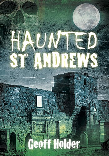 Haunted St. Andrews (Haunted (History Press)) from The History Press